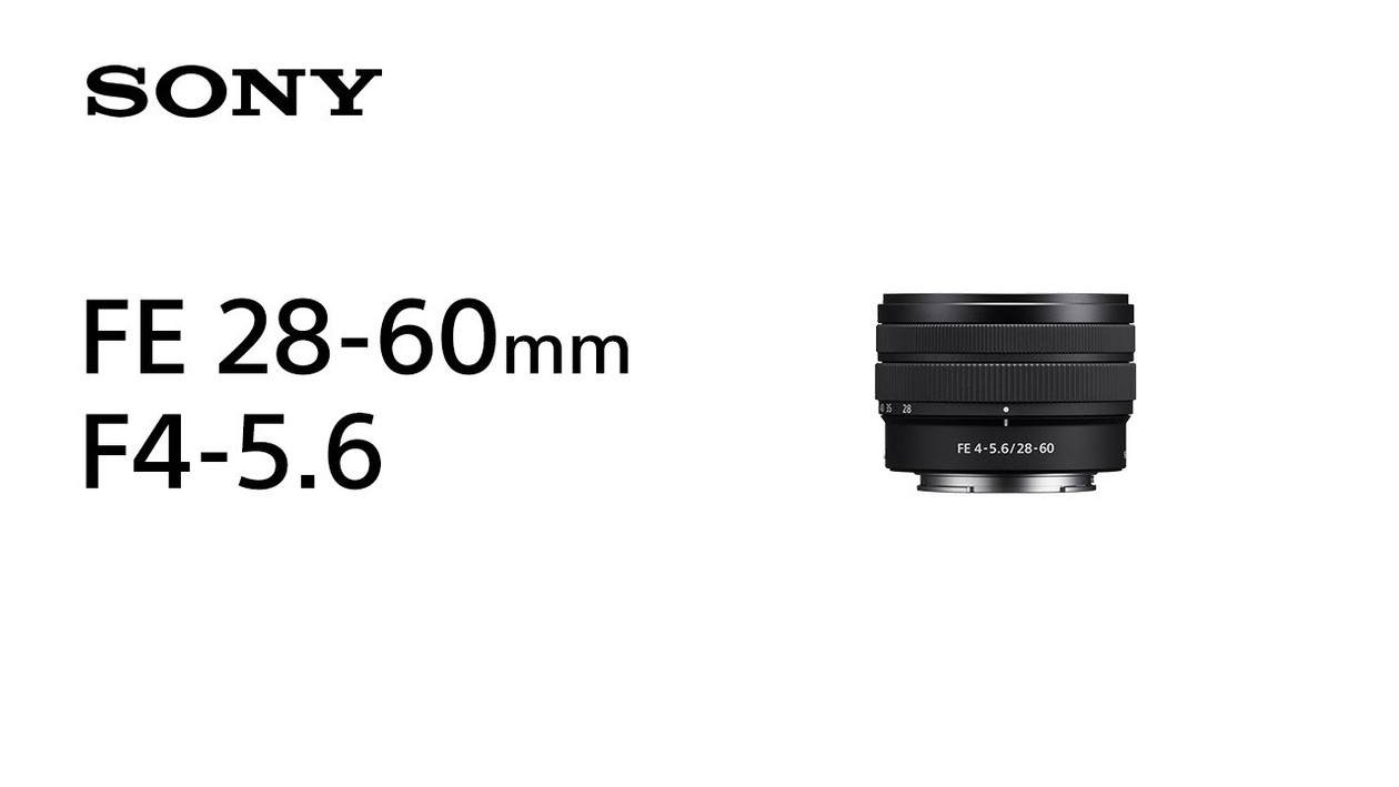 Introducing FE 28-60mm F4-5.6  | Sony | Lens