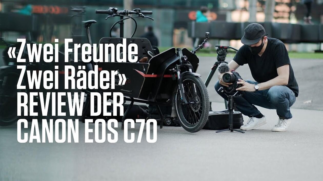 """""""Zwei Freunde. Zwei Räder."""" Gedreht mit der Canon EOS C70 – Review"""