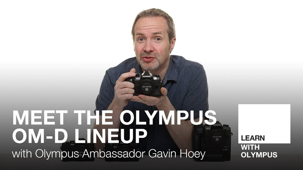 Meet the Olympus OM-D Lineup with Gavin Hoey